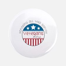 "Served Veterans day 3.5"" Button"
