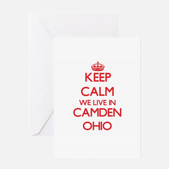 Keep calm we live in Camden Ohio Greeting Cards