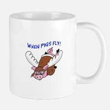 WHEN PIGS FLY Mugs