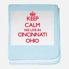 Keep calm we live in Cincinnati Ohio baby blanket