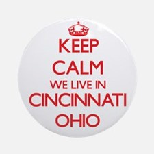 Keep calm we live in Cincinnati O Ornament (Round)