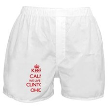 Keep calm we live in Clinton Ohio Boxer Shorts