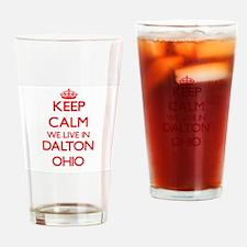 Keep calm we live in Dalton Ohio Drinking Glass