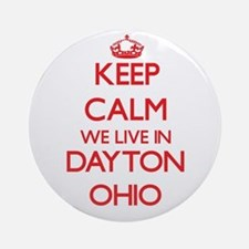 Keep calm we live in Dayton Ohio Ornament (Round)