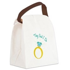 They Said I Do Canvas Lunch Bag