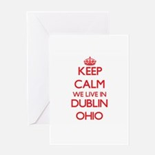 Keep calm we live in Dublin Ohio Greeting Cards