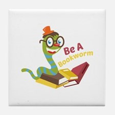 Be a bookworm Tile Coaster