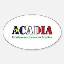 Acadia is where LARGE Oval Decal