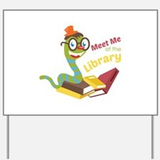Meet me at the library Yard Sign