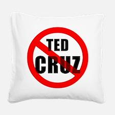 No Ted Cruz Square Canvas Pillow