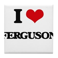 I Love Ferguson Tile Coaster
