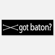 got baton? Bumper Bumper Bumper Sticker