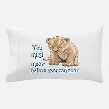 MEOW BEFORE ROAR Pillow Case