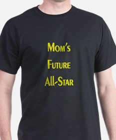 Mom's Future All-Star T-Shirt