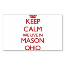 Keep calm we live in Mason Ohio Decal
