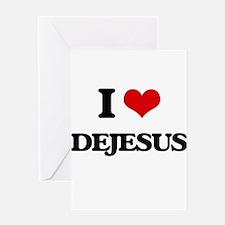 I Love Dejesus Greeting Cards