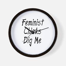 Feminist Chicks Dig Me Wall Clock