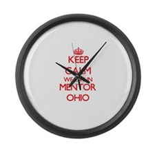 Keep calm we live in Mentor Ohio Large Wall Clock