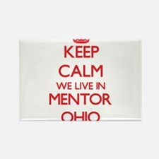 Keep calm we live in Mentor Ohio Magnets