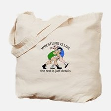 WRESTLING IS LIFE Tote Bag