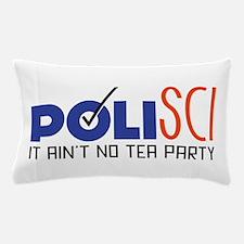 No Tea Party Pillow Case