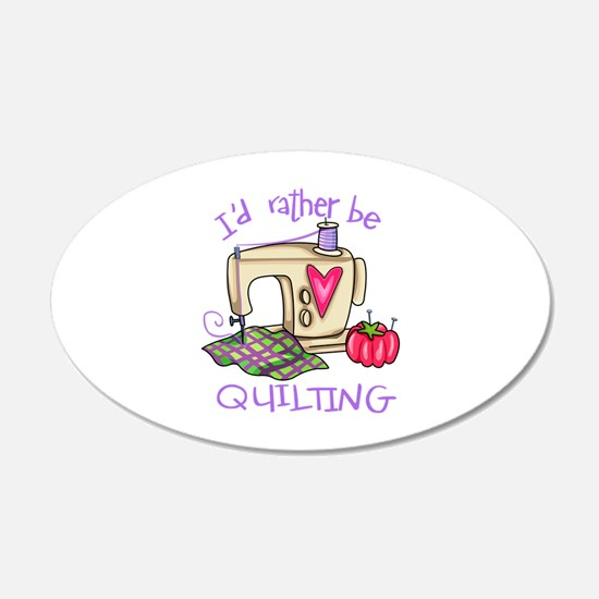 ID RATHER BE QUILTING Wall Decal