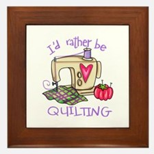 ID RATHER BE QUILTING Framed Tile