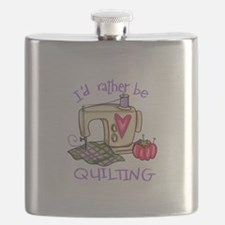 ID RATHER BE QUILTING Flask