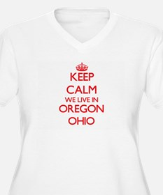 Keep calm we live in Oregon Ohio Plus Size T-Shirt