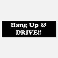Hang Up & Drive Bumper Bumper Bumper Sticker