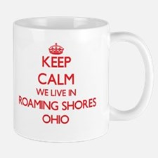Keep calm we live in Roaming Shores Ohio Mugs