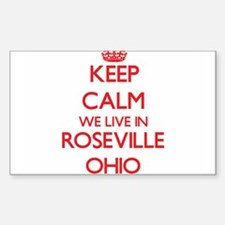 Keep calm we live in Roseville Ohio Decal