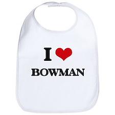 I Love Bowman Bib