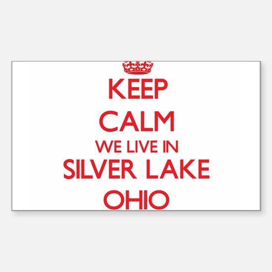Keep calm we live in Silver Lake Ohio Decal