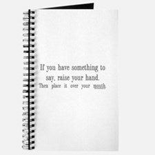If you have something to say Journal