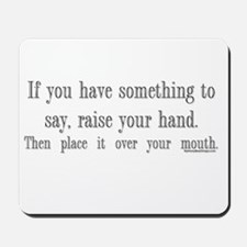 If you have something to say Mousepad