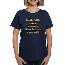 Doubt Kills Tee