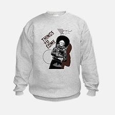 Things to Come Sweatshirt