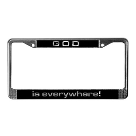 God is everywhere License Plate Frame