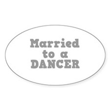 Married to a Dancer Oval Decal