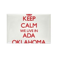 Keep calm we live in Ada Oklahoma Magnets
