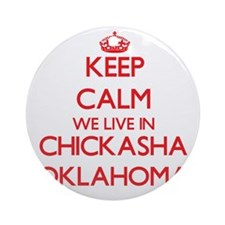 Keep calm we live in Chickasha Ok Ornament (Round)