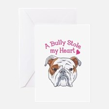 BULLY STOLE MY HEART Greeting Cards