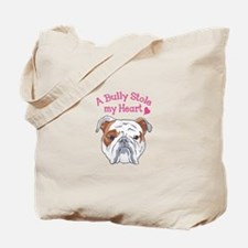 BULLY STOLE MY HEART Tote Bag