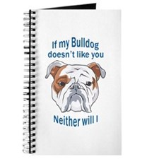 BULLDOG DOESNT LIKE YOU Journal
