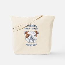 BULLDOG DOESNT LIKE YOU Tote Bag