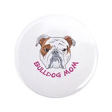 """BULLDOG MOM 3.5"""" Button"""