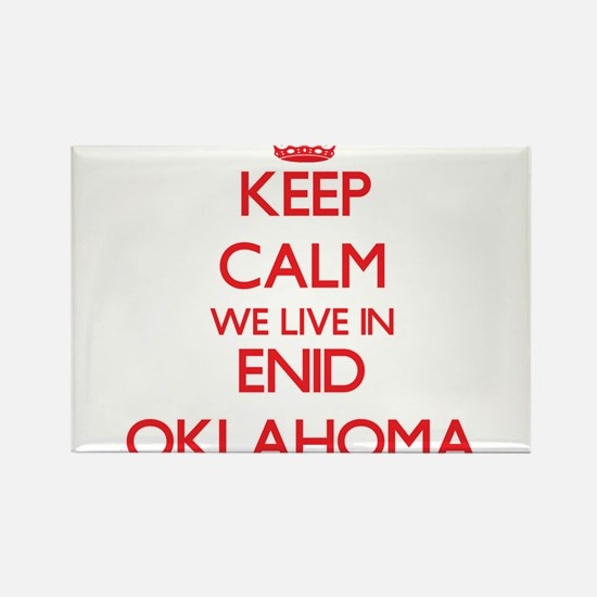 Keep calm we live in Enid Oklahoma Magnets
