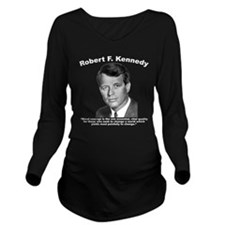 RFK: Courage Long Sleeve Maternity T-Shirt