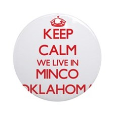 Keep calm we live in Minco Oklaho Ornament (Round)